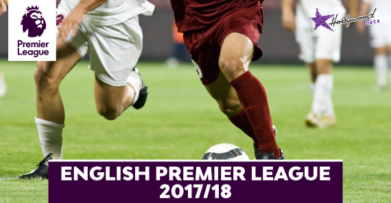 English Premier League 2017/18 - Hollywoodbets Betting Preview